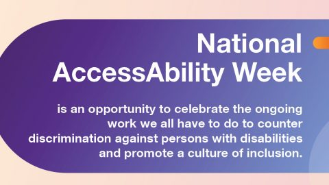 National AccessAbility Week is an opportunity to celebrate the ongoing work we al have to do to counter discrimination against persons with disabilities and promote a culture of inclusion